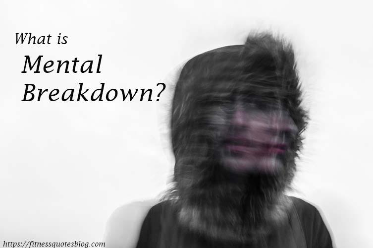 mental breakdown